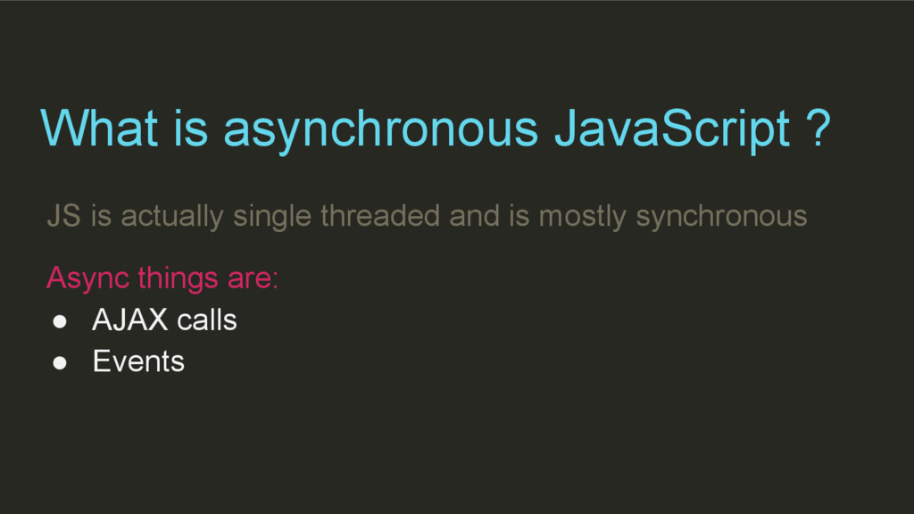 What is asynchronous JavaScript ? JS is actuall...