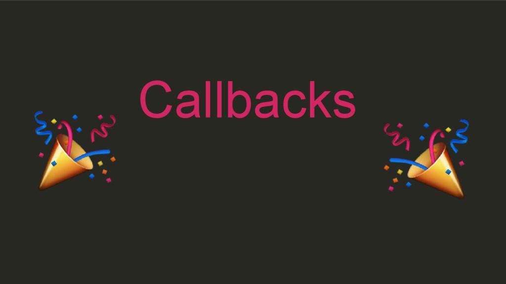 Callbacks