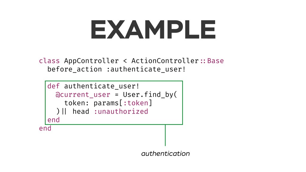 EXAMPLE class AppController < ActionController ...
