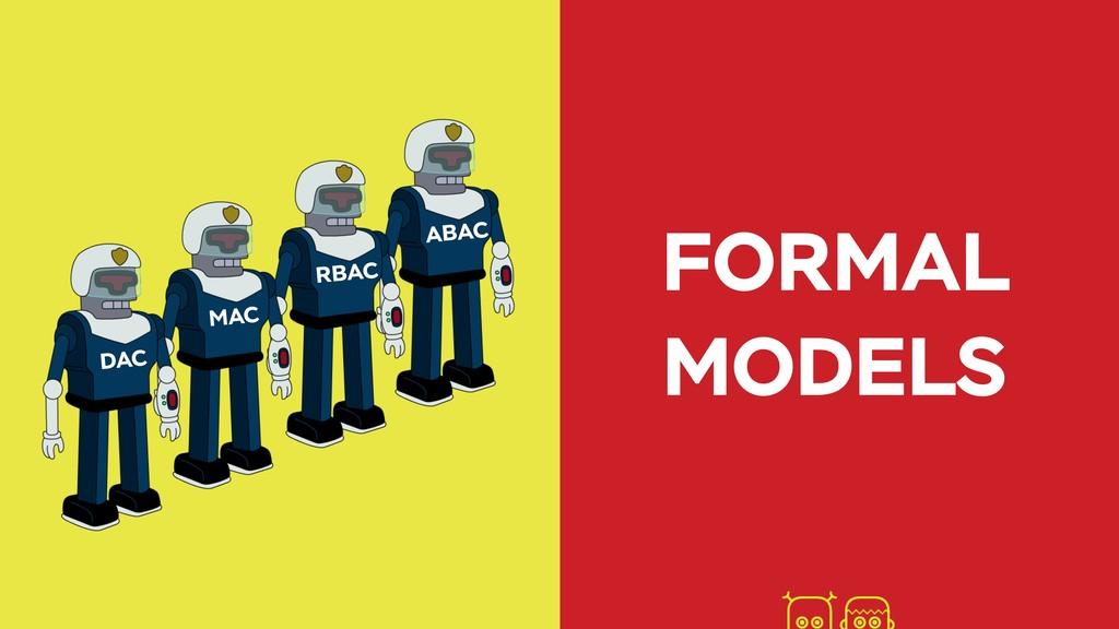 FORMAL MODELS DAC MAC RBAC ABAC