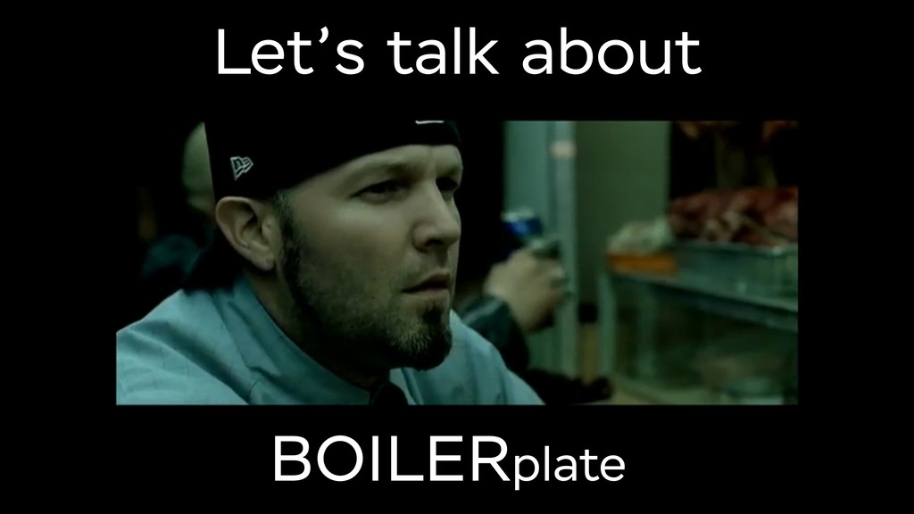 Let's talk about BOILERplate