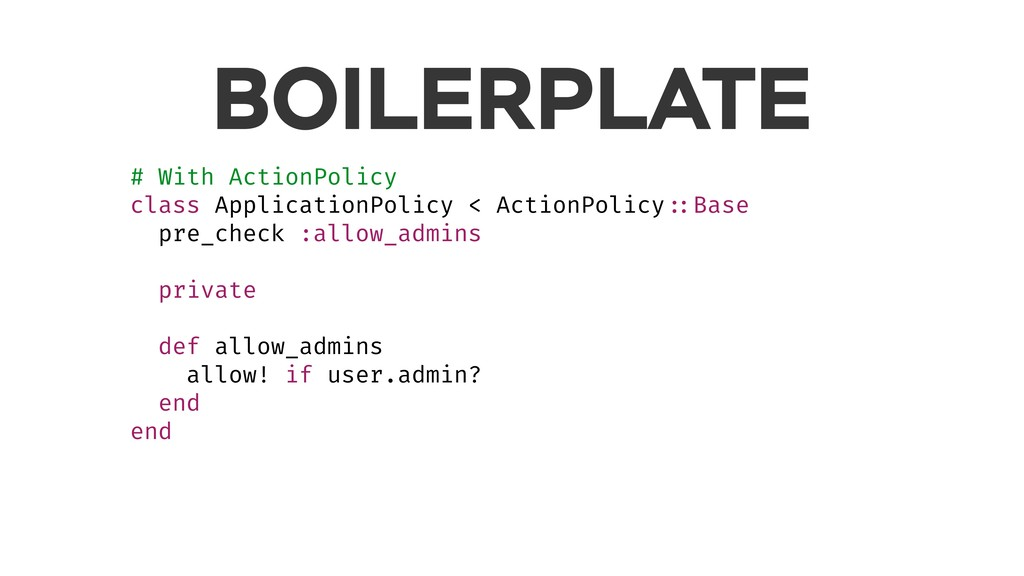BOILERPLATE # With ActionPolicy class Applicati...