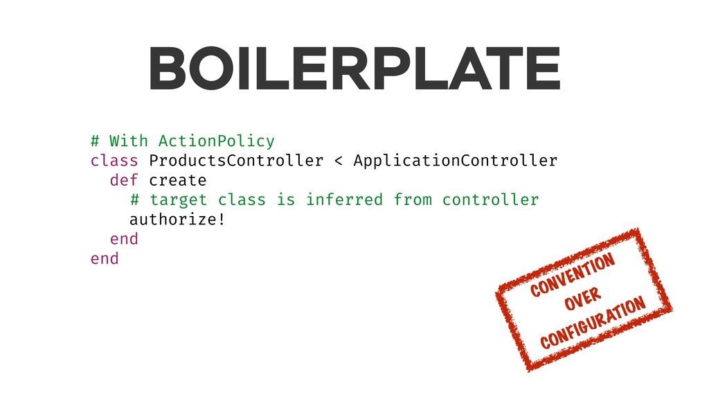BOILERPLATE # With ActionPolicy class ProductsC...