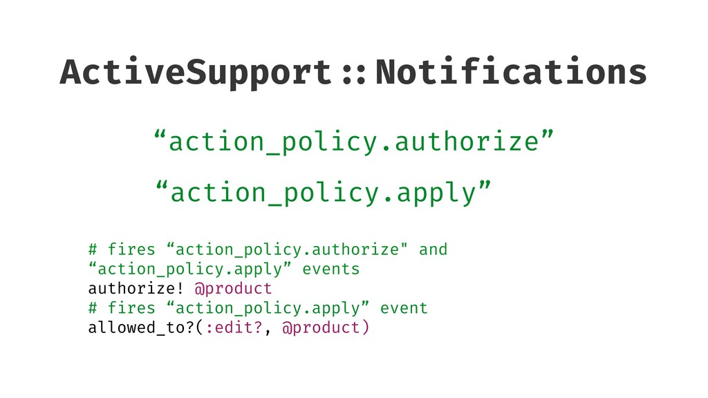 """ActiveSupport ::Notifications """"action_policy.au..."""