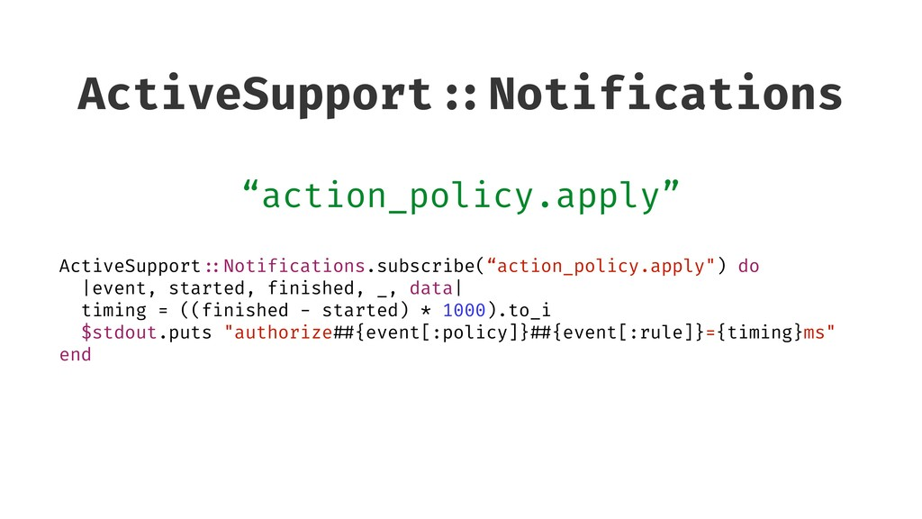 """ActiveSupport ::Notifications """"action_policy.ap..."""