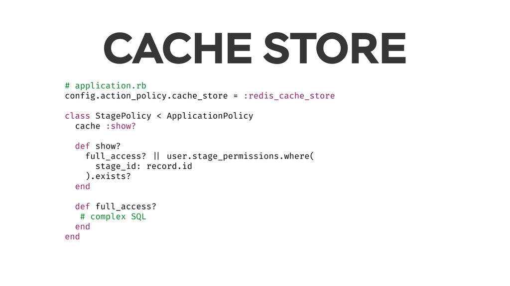 CACHE STORE # application.rb config.action_poli...