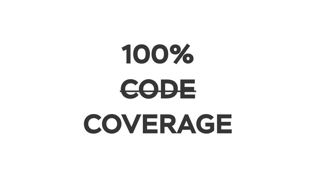 100% CODE COVERAGE