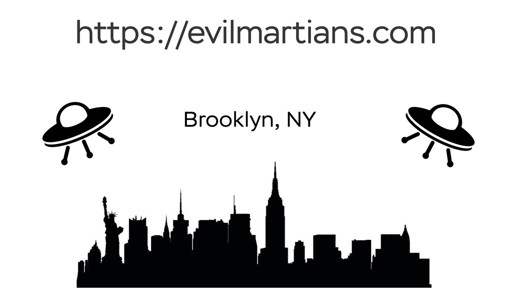 Brooklyn, NY https://evilmartians.com