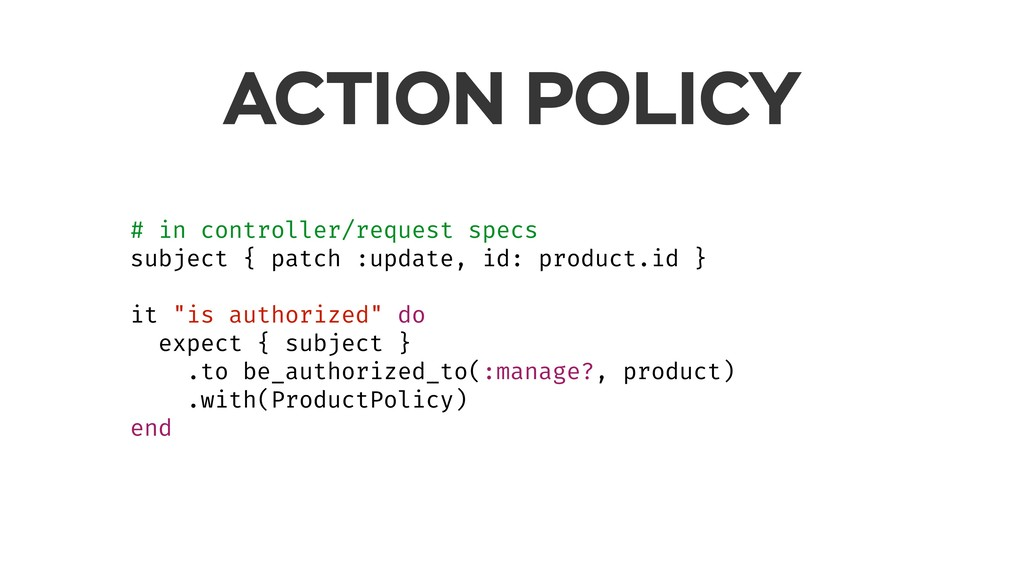 ACTION POLICY # in controller/request specs sub...