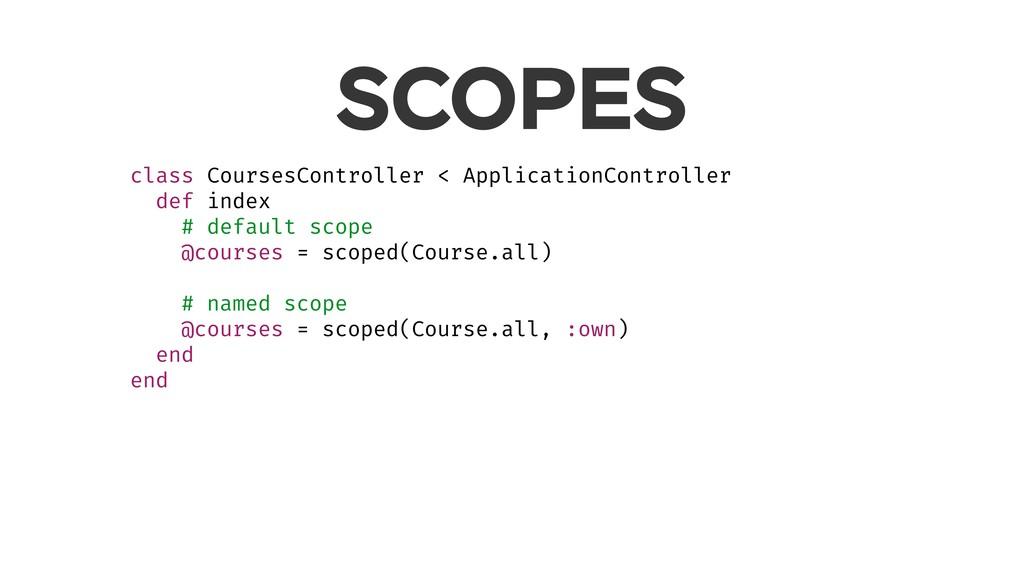 SCOPES class CoursesController < ApplicationCon...