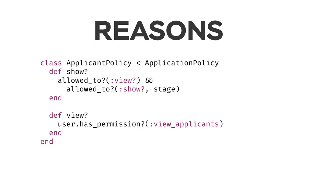 REASONS class ApplicantPolicy < ApplicationPoli...