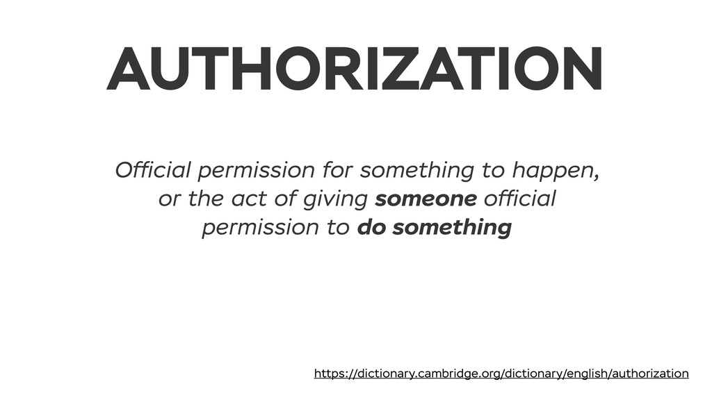 AUTHORIZATION Official permission for something ...