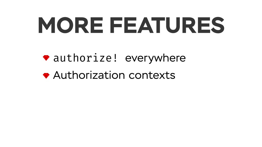 MORE FEATURES authorize! everywhere Authorizati...
