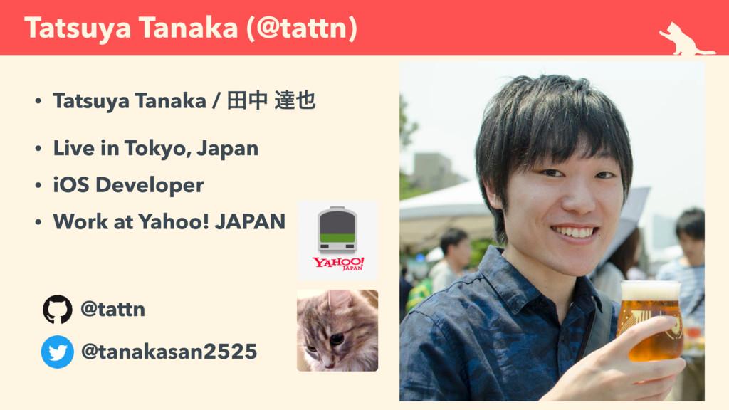 • Tatsuya Tanaka / ాத ୡ • Live in Tokyo, Japan...
