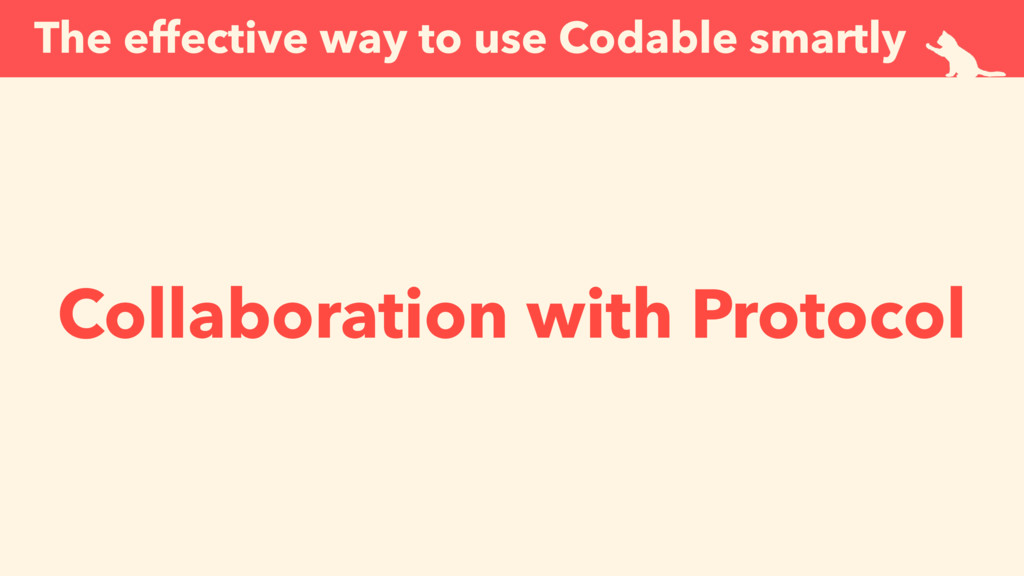 The effective way to use Codable smartly Collab...