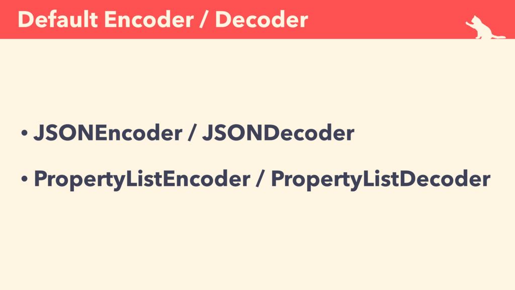 Default Encoder / Decoder • JSONEncoder / JSOND...