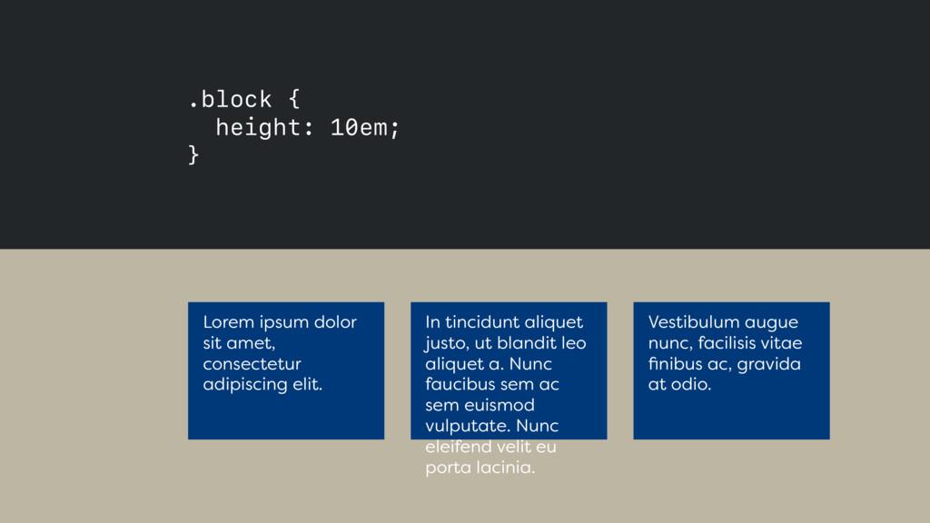 .block { height: 10em; } Lorem ipsum dolor si...