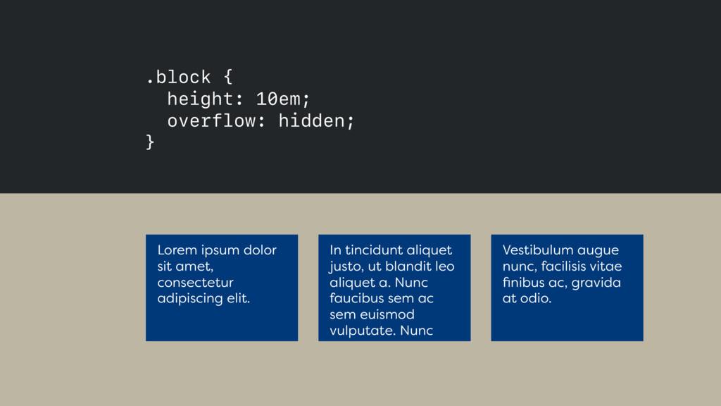 .block { height: 10em; overflow: hidden; } L...