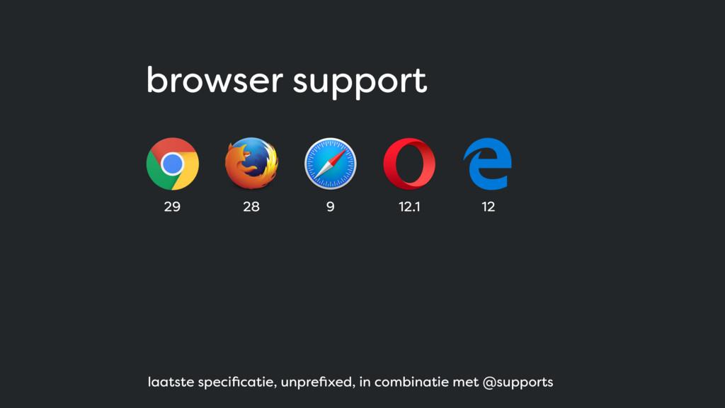 browser support 29 28 9 12.1 12 laatste specific...