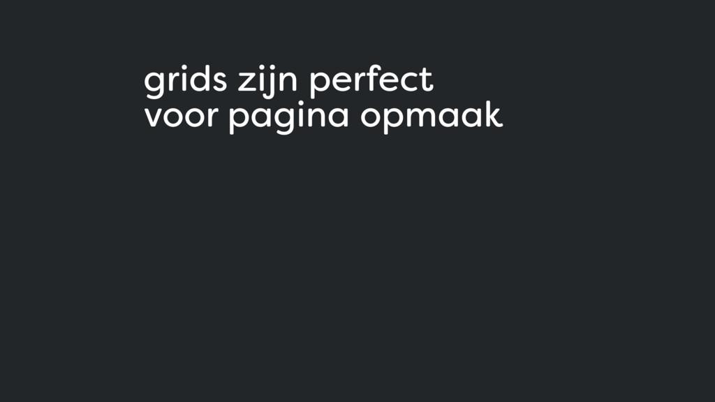 grids zijn perfect voor pagina opmaak