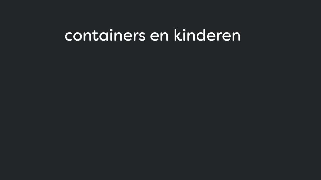 containers en kinderen