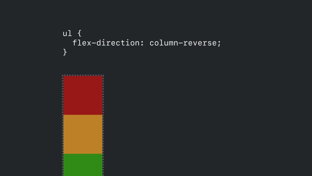 ul { flex-direction: column-reverse; }