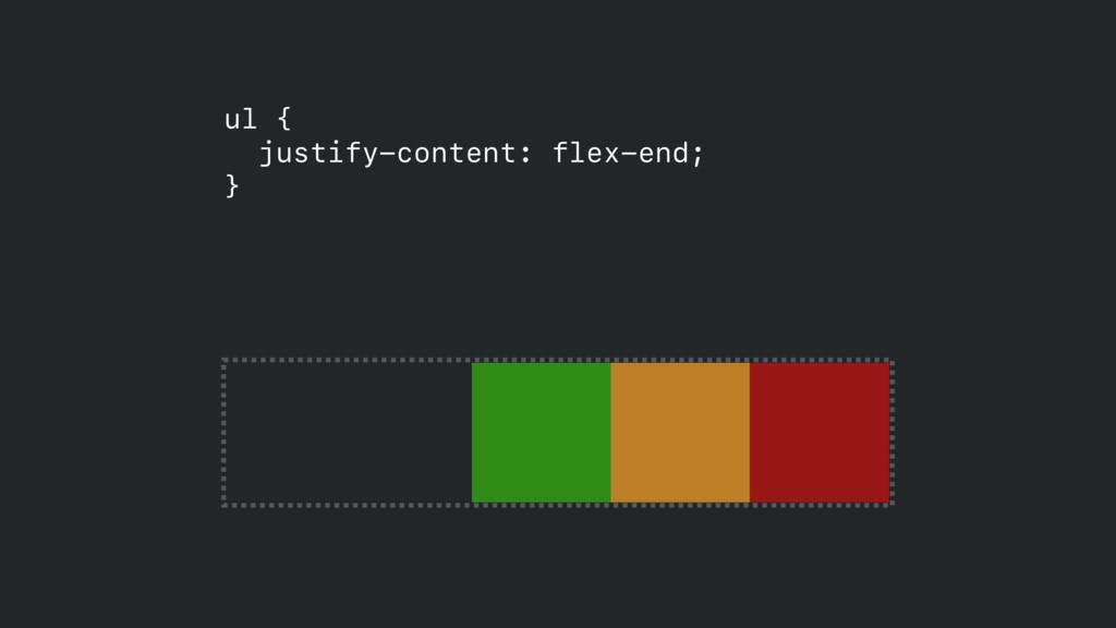 ul { justify-content: flex-end;  }
