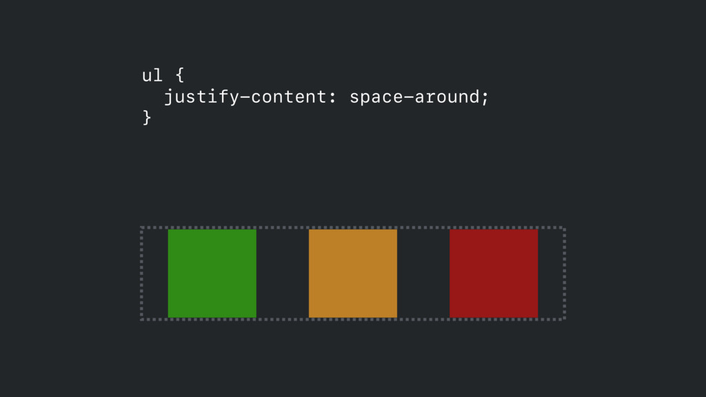 ul { justify-content: space-around;  }
