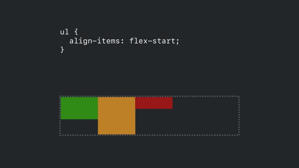 ul { align-items: flex-start; }
