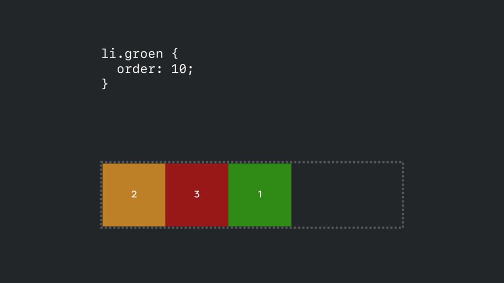 1 2 3 li.groen { order: 10; }