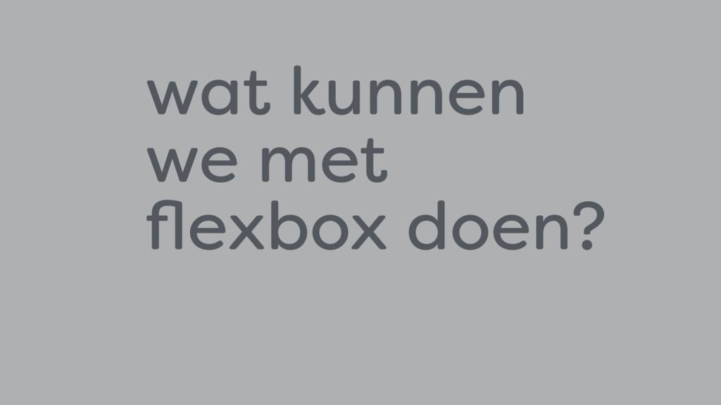 wat kunnen  we met  flexbox doen?