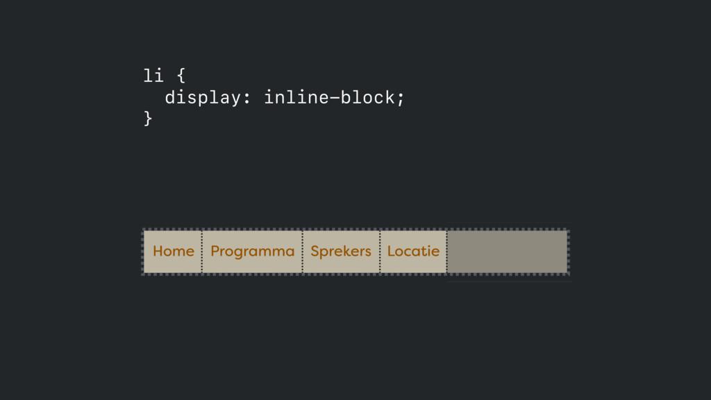 li { display: inline-block; } Home Programma S...