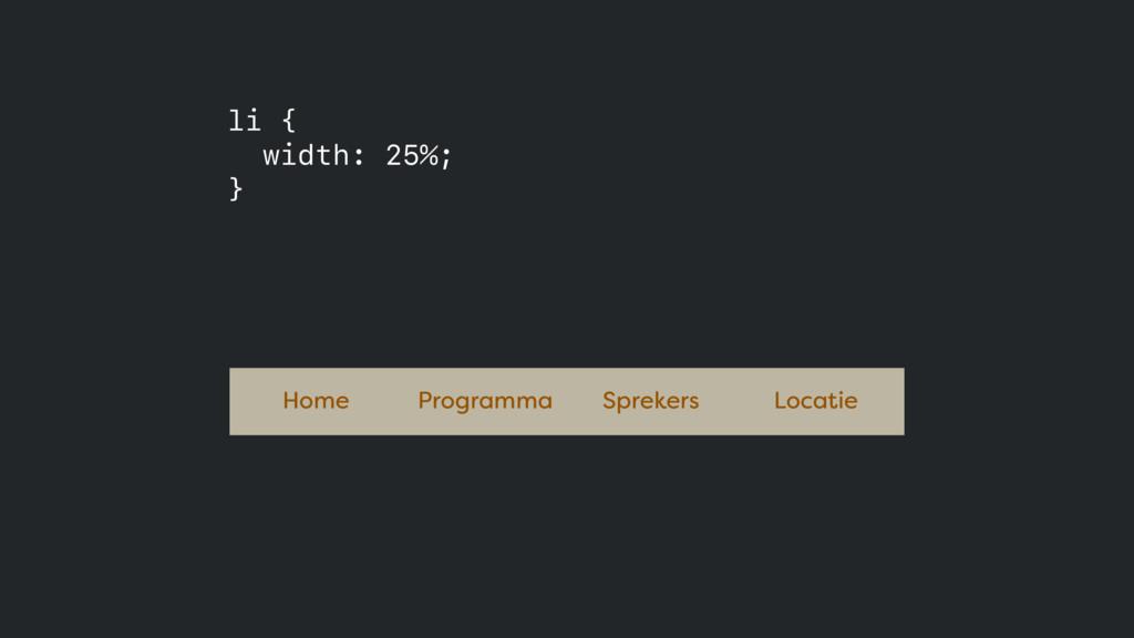 li { width: 25%; } Home Programma Sprekers Loc...