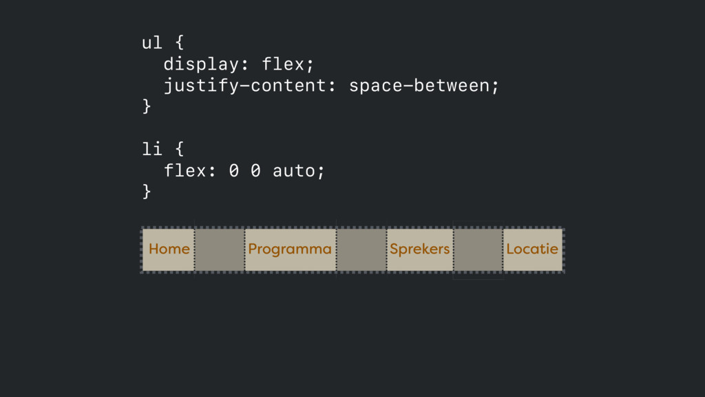 ul { display: flex; justify-content: space-bet...