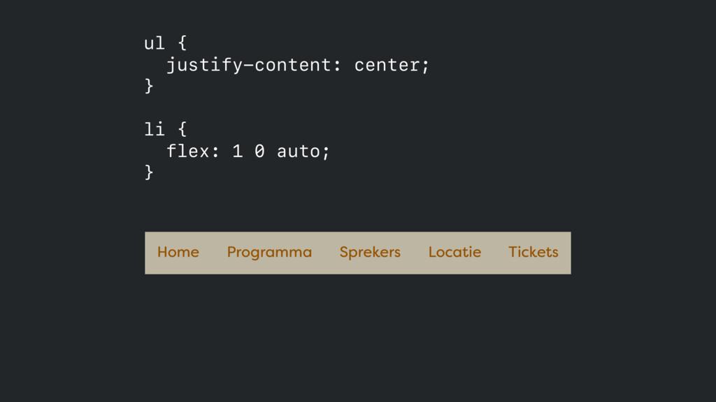 ul { justify-content: center; }  li { flex:...