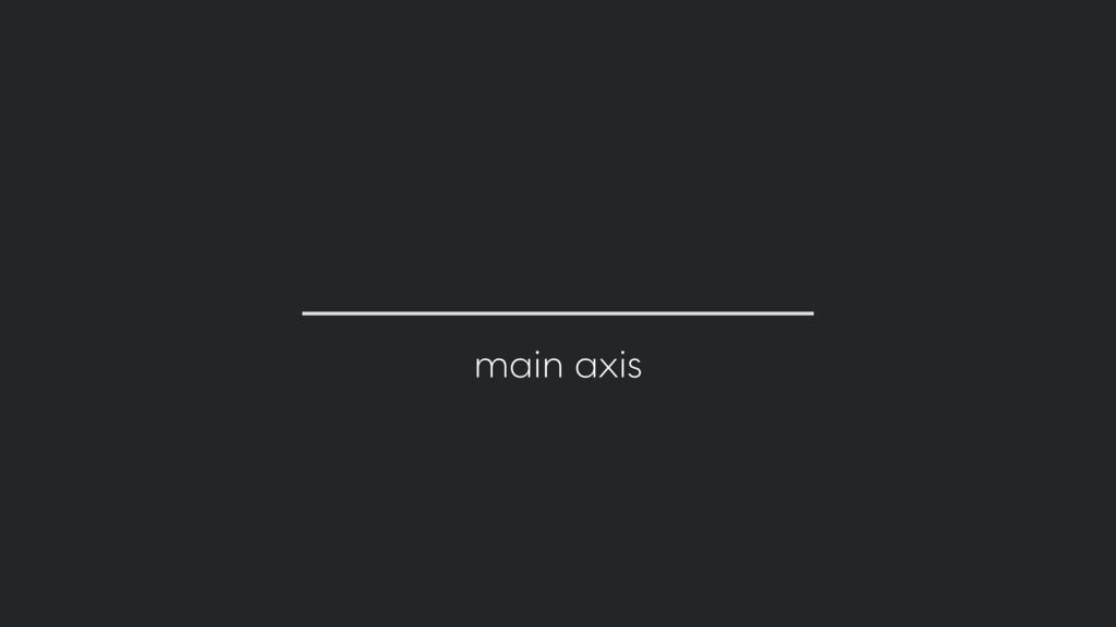 main axis