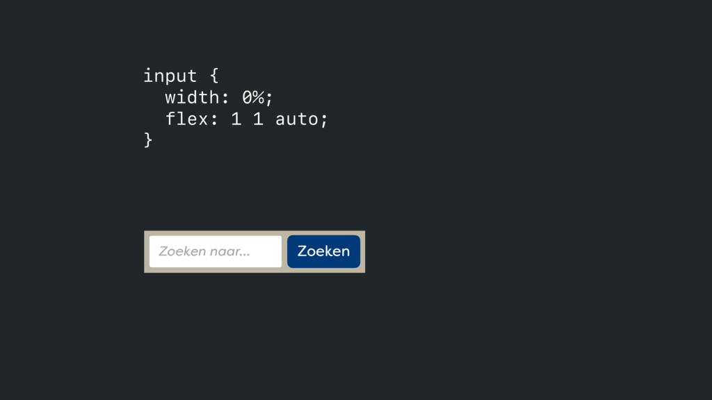 input { width: 0%; flex: 1 1 auto; } Zoeken ...