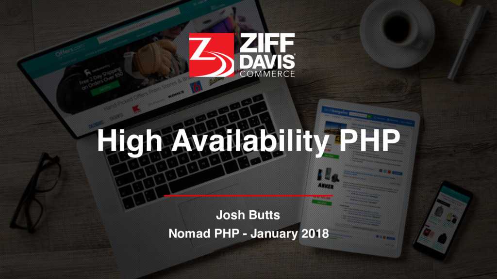 High Availability PHP Josh Butts Nomad PHP - Ja...