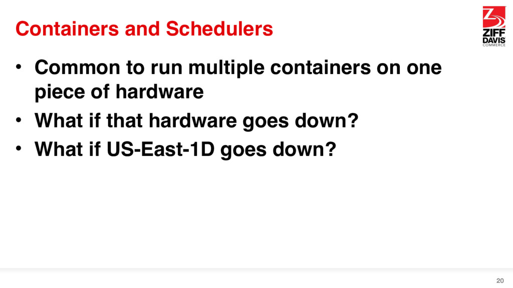 Containers and Schedulers • Common to run multi...