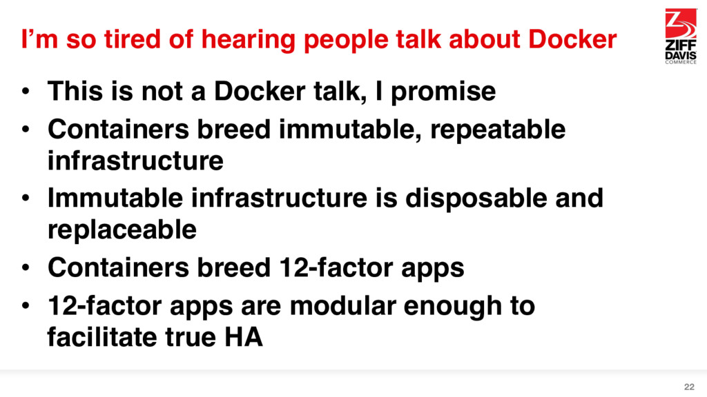 I'm so tired of hearing people talk about Docke...