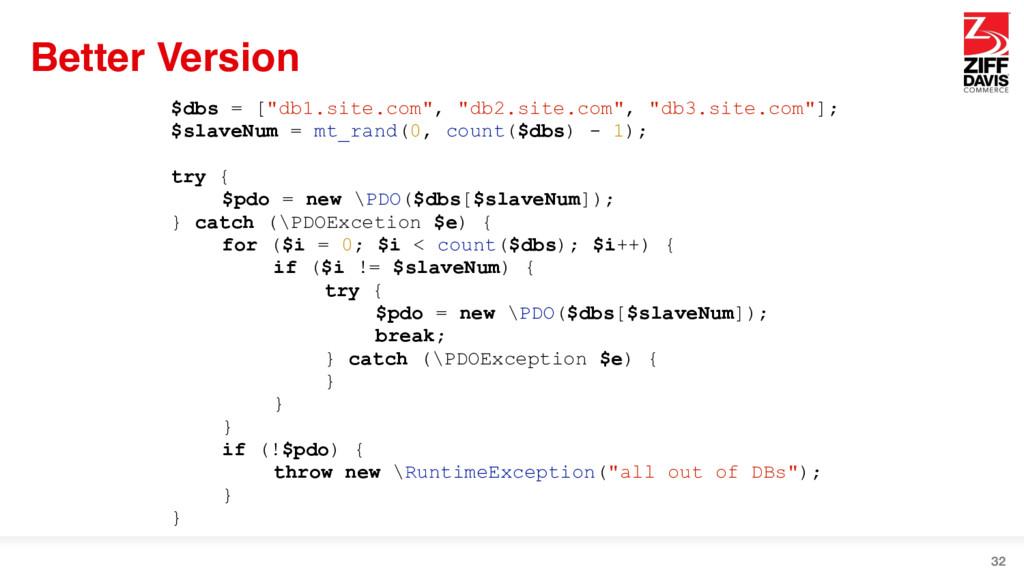 "Better Version 32 $dbs = [""db1.site.com"", ""db2...."