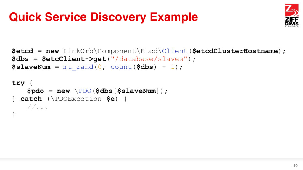 Quick Service Discovery Example 40 $etcd = new ...