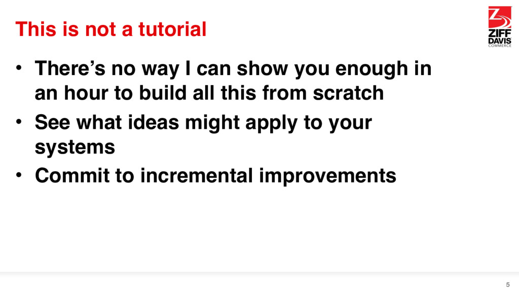 This is not a tutorial • There's no way I can s...