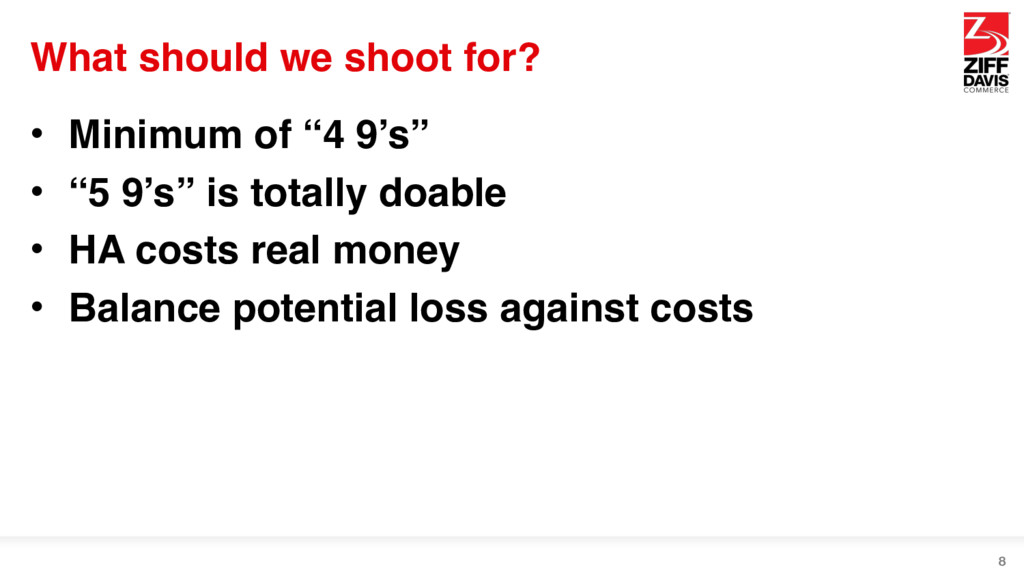 """What should we shoot for? • Minimum of """"4 9's"""" ..."""