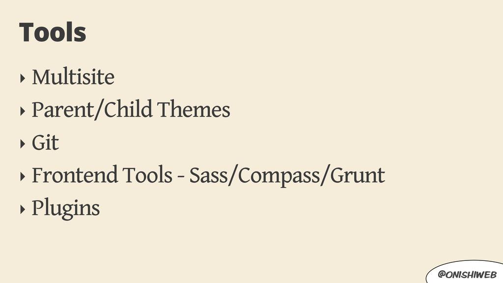 ‣ Multisite ‣ Parent/Child Themes ‣ Git ‣ Front...