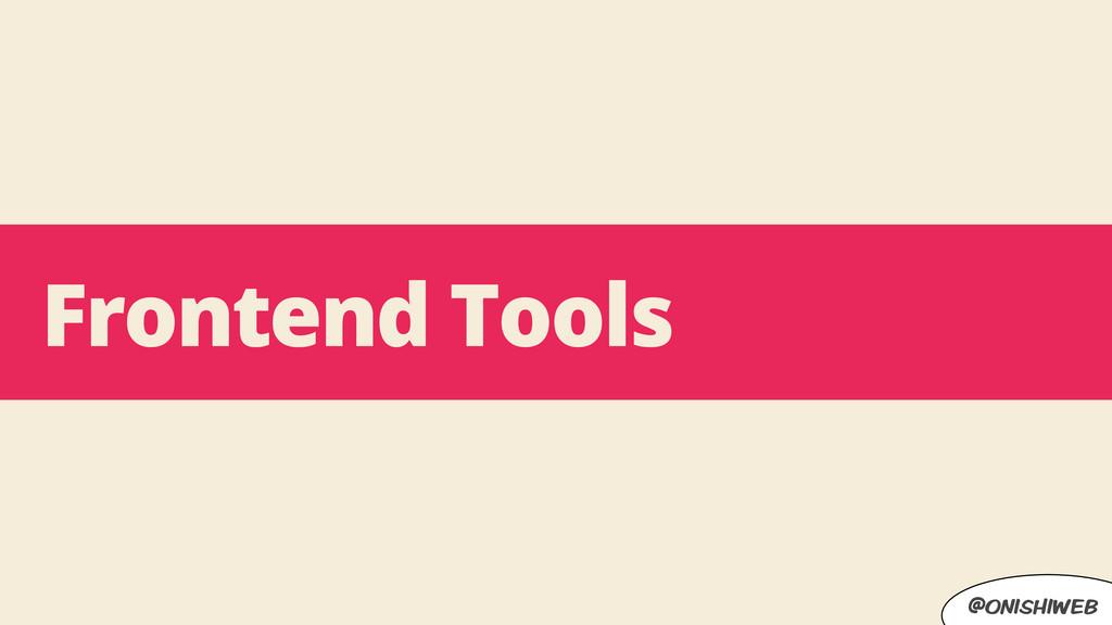 @onishiweb Frontend Tools