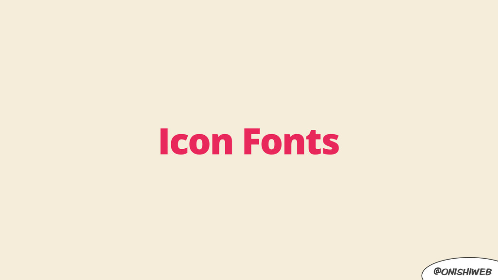 @onishiweb Icon Fonts