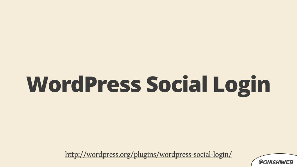 @onishiweb WordPress Social Login http://wordpr...
