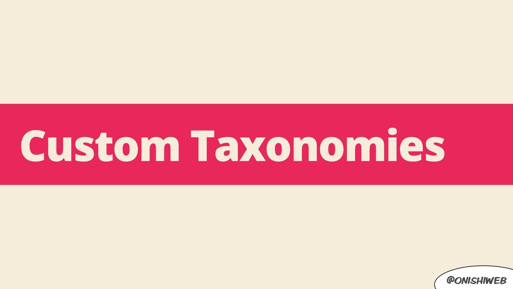 @onishiweb Custom Taxonomies