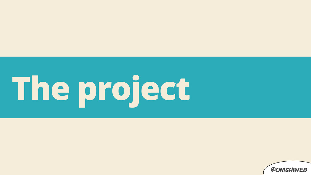 @onishiweb The project
